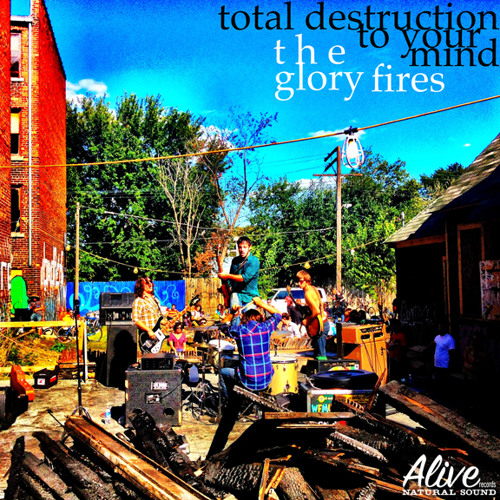 LEE BAINS III & THE GLORY FIRES - Total Destruction To Your Mind