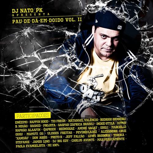 08. DJ Nato_pk - Dá um jeito (ft. Projota e MC Rashid)