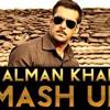 Salman Khan Mashup - DJ Chetas