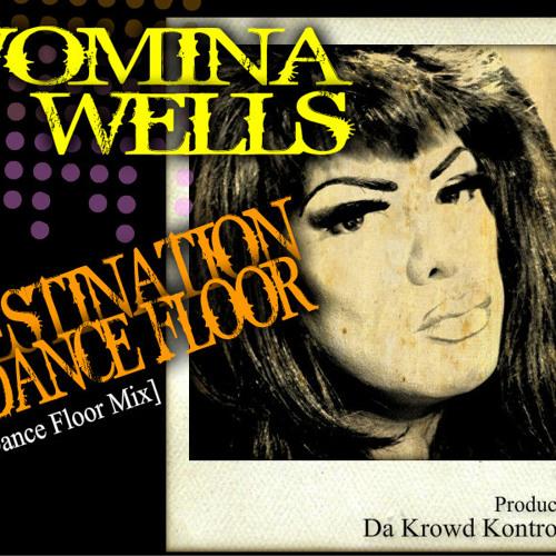 Womina Wells Destination Dance Floor  [dance floor mix]