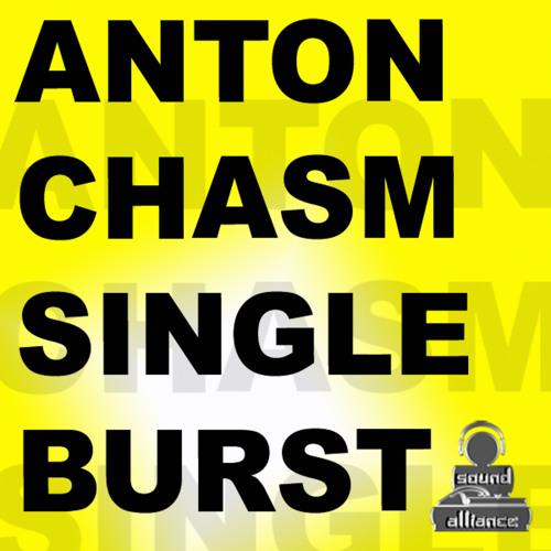 Anton Chasm - Single Burst