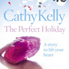 The Perfect Holiday by Cathy Kelly read by Fiona Clarke