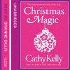 Christmas Magic by Cathy Kelly read by Grainne Gillis