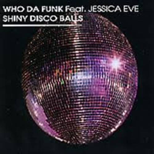 Shiny Disco Balls-Who Da Funk/Daft Punk(MakeNoize Remix) Free Download