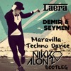 Laera vs Demir & Seymen - Maravilla Techno Dance (Nikko Alonzo Bootleg)