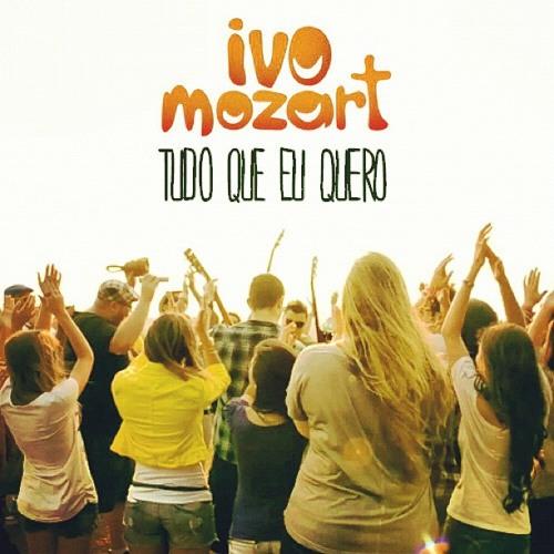 Ivo Mozart - Tudo que eu quero