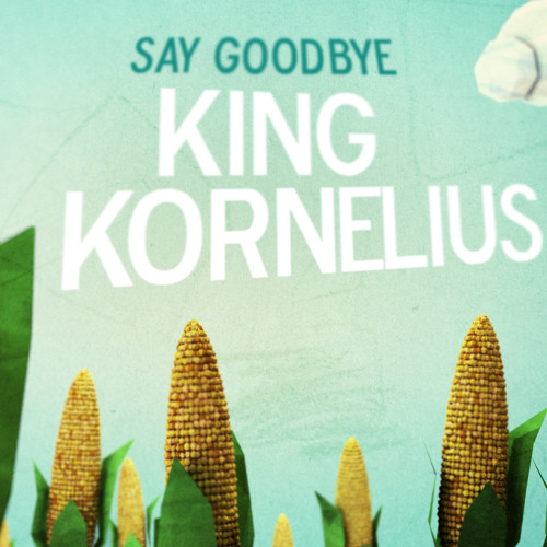 King Kornelius - Say Goodbye (FREE DOWNLOAD check the link)
