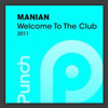 Manian - Welcome To The Club 2011 (Dancefloor Kingz Remix)