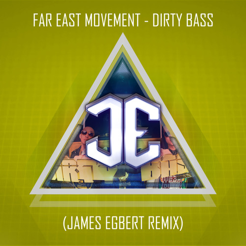 Far East Movement - Dirty Bass (James Egbert Remix)
