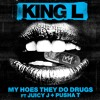 My Hoes They Do Drugs ft. Juicy J & Pusha-T