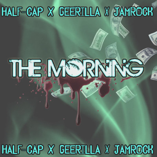 Half - Cap - GeeRilla - Jamrock - The Morning