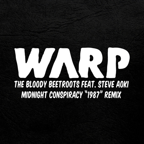 The Bloody Beetroots ft Steve Aoki - Warp 1987 (Midnight Conspiracy Remix)