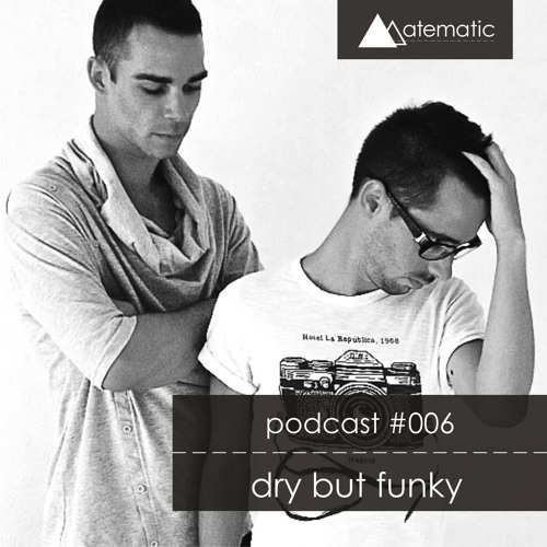 Matematic Podcast #006_Dry But Funky