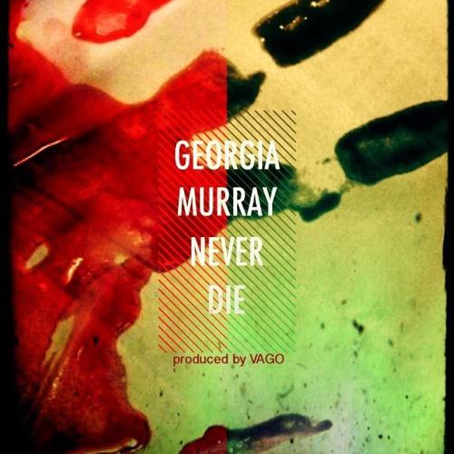 Georgia Murray - Never Die