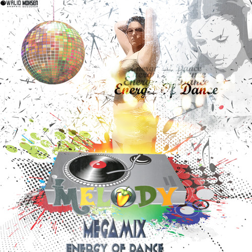 DJ Melody - Energy Of Dance - House Megamix Vol.3