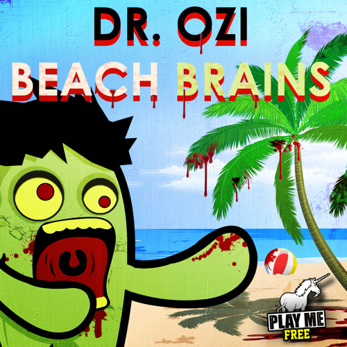 Dr. Ozi - Beach Brains (PLAY ME HALLOWEEN FREEBIE)