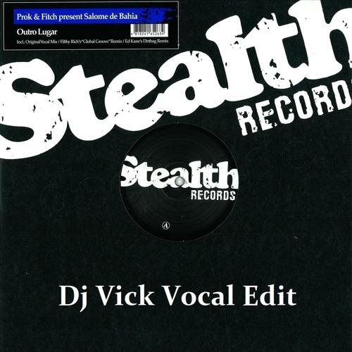 Prok & Fitch - Outro Lugar (Dj Vick Vocal Edit)