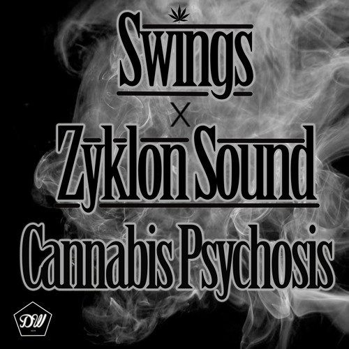 Swings Vs Zyklon Sound - Cannabis Psychosis