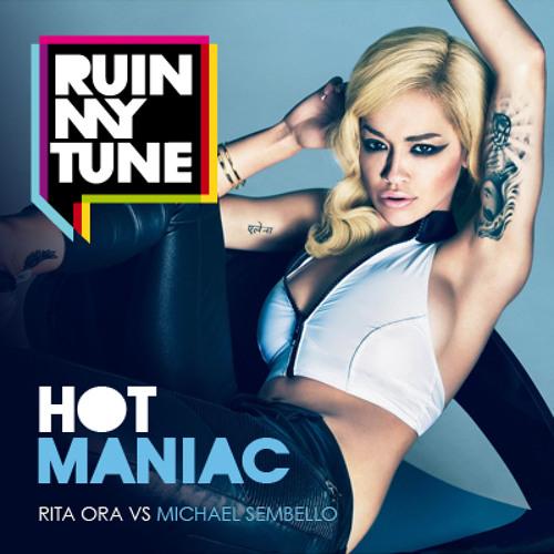 Rita Ora vs Michael Sembello - Hot Maniac (RUINMYTUNE MashUp)