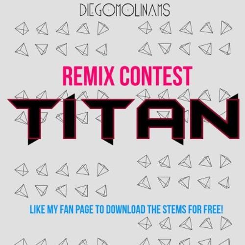 DiegoMolinams - Titan (K0MPL3X Remix) w/ Music Video! (Look In Discription!) [OUT NOW]