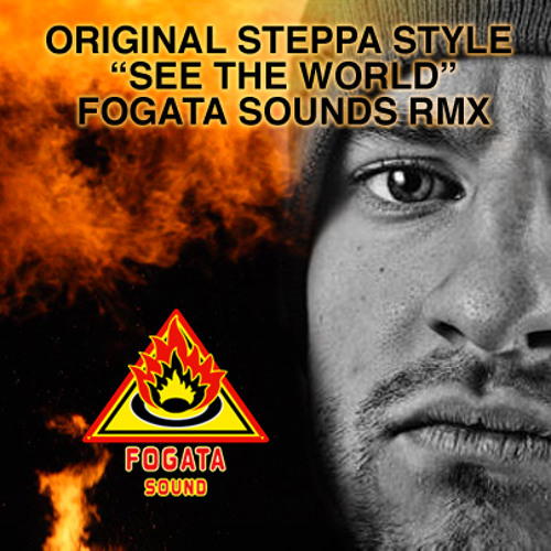 Steppa Style - See the world rmx