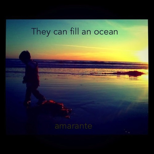 They Can Fill An Ocean