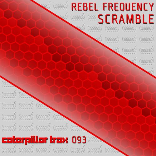 Rebel Frequency - Scramble [Caterpillar Trax]