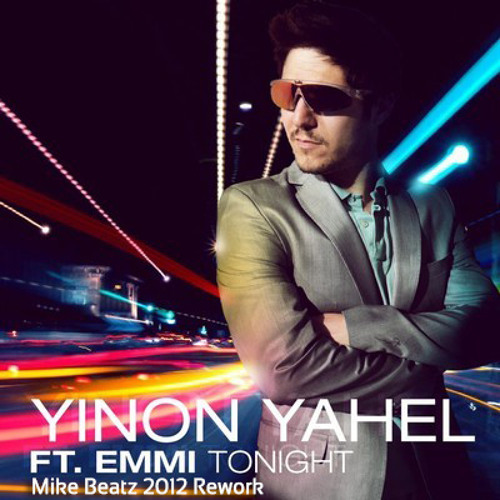 Yinon Yahel ft Emmi Tonight (Mike Beatz 2012 Rework)  [FREE DOWNLOAD]