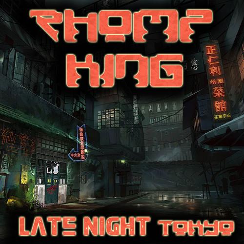 Rhomp King - Late Night Tokyo (Drumstep)