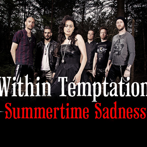 Within Temptation - Summertime Sadness (Lana Del Rey cover)