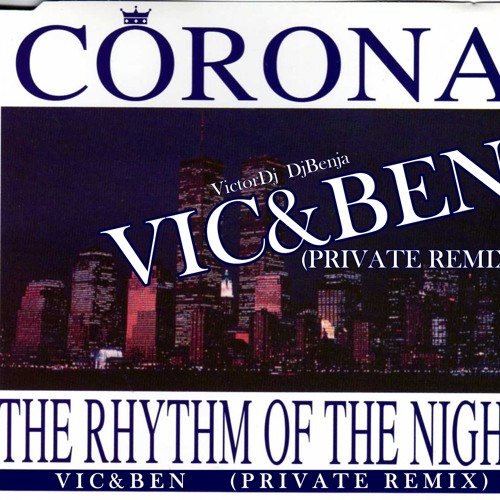 CORONA rhythm of the night(VIC&BEN Private remix).mp3 FREE DOWNLOAD
