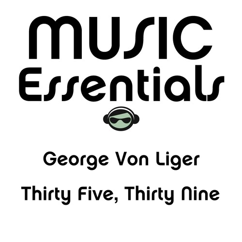 George Von Liger - Thirty Five, Thirty Nine (Teaser) *OUT NOW ON TRACKSOURCE By Music Essentials*