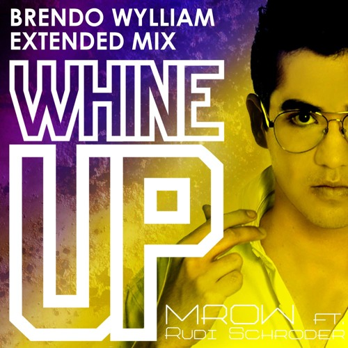 Mrow - Whine Up (Brendo Wylliam Extended Mix)