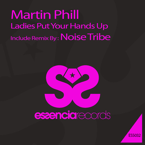 Martin Phill - Ladies Put Your Hands Up (Noise Tribe Remix) ON BEATPORT 8/11/2012