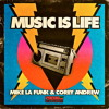 Mike La Funk Ft. Corey Andrew - Music Is Life (Andrey Exx Remix) unreleased mix