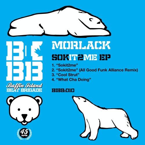 """Morlack """"Sokit2me"""" (AGFA Remix)"""