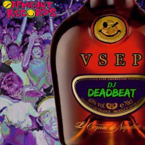 Dj Deadbeat - V.S.E.P - AVAILABLE NOW ON OFF ME NUT