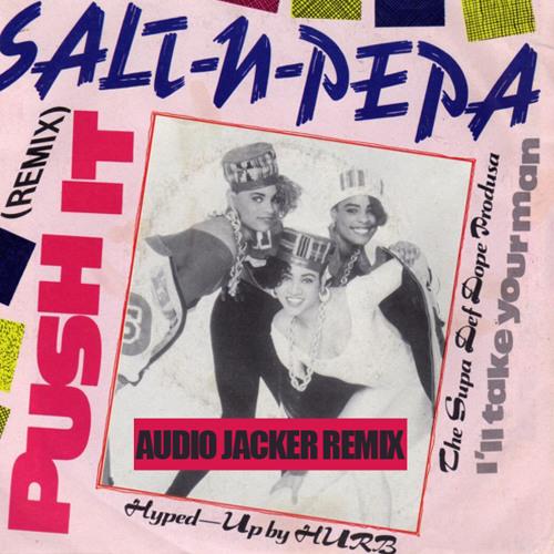 Salt n Pepa - Push It (Audio Jacker Remix) **Free Download**