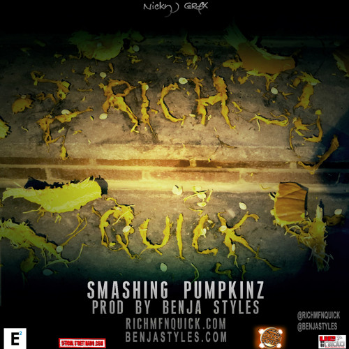 Rich Quick - Smashing Pumpkinz - Prod By Benja Styles - FREE Download