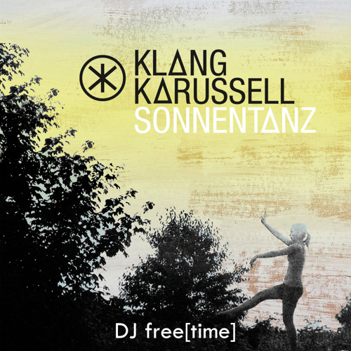 DJ free[time] feat. Klangkarussell - Sonnentanz (Freetime Extended Mix)