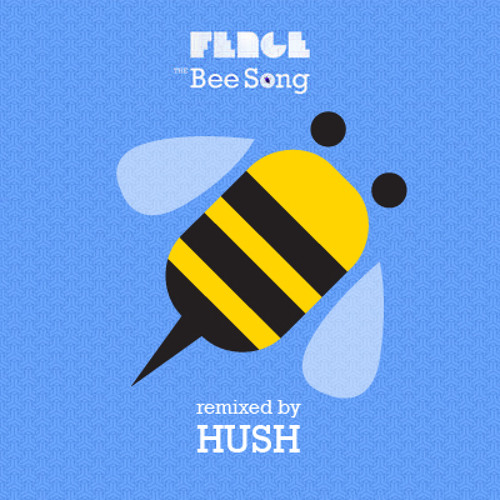 Fence - The Bee Song (Hush remix)