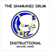 Shamanic Drum Instructional - Introduction