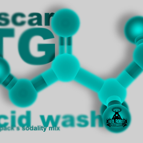 Oscar TG - Acid Wash (Flatpack's Sodality Mix) un-mastered SC edit