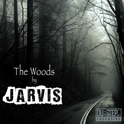 The Woods by Jarvis - Dubstep.NET Exclusive