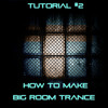 Tutorial #2 How To Make - Big Room Trance (AUDIO PREVIEW) www.edm-tutorials.com