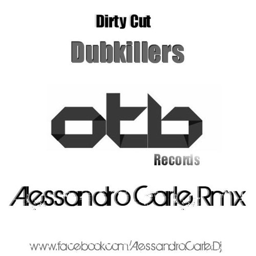 Dirty Cut - Dubkillers ( Alessandro Carle Rmx) Supported by Provenzano Dj on M20
