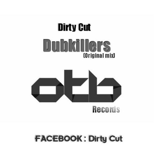 Dirty Cut - Dubkillers (Original Mix)  [Only The Best Record]