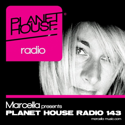 Marcella presents Planet House Radio 143