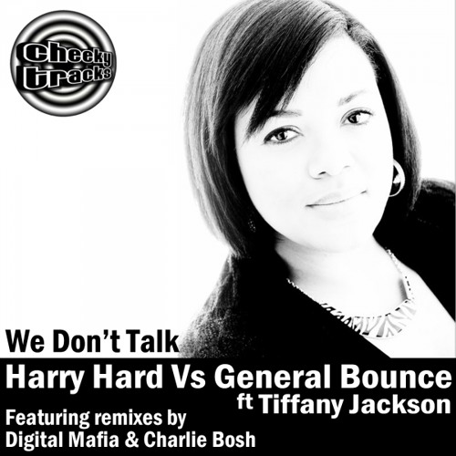 Harry Hard vs General Bounce feat Tiffany Jackson - We Don't Talk (Digital Mafia Remix)