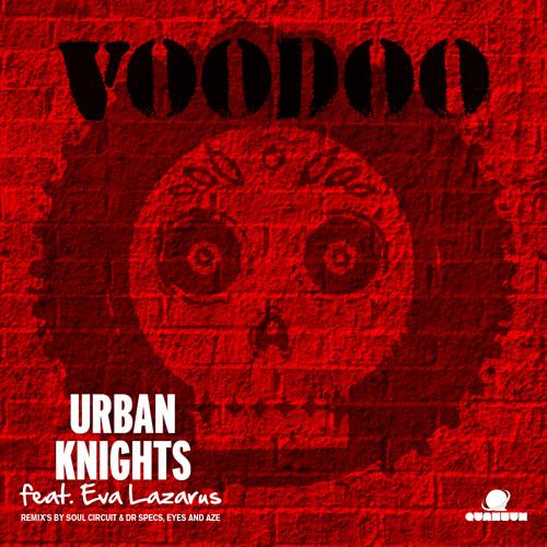 Urban Knights feat. Eva Lazarus - Voodoo (Soul Circuit & Dr Specs Remix)